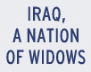 Iraq, A Nation of Widows